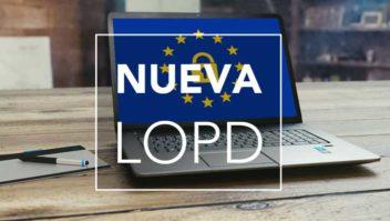 Nueva LOPD y de garantía de los derechos digitales